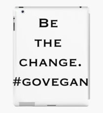 Be the change - Go Vegan iPad Case/Skin