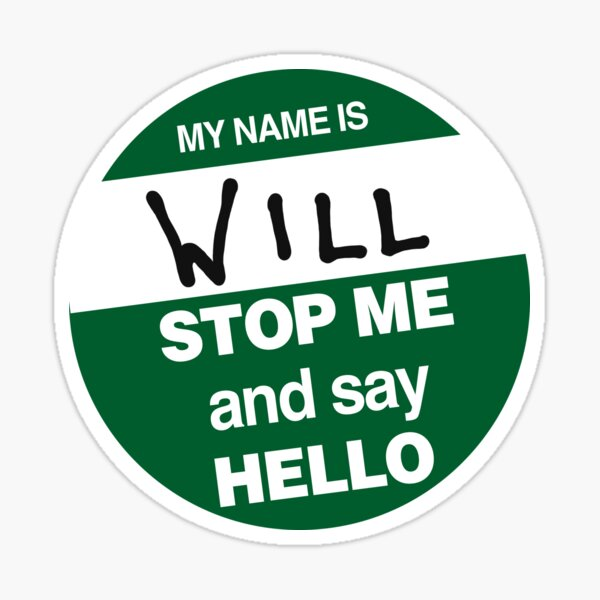 Hi My Name Is Will... Sticker
