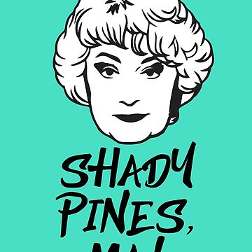 Dorothy Zbornak: Shady Pines, Ma! (the Golden Girls) by catalystdesign