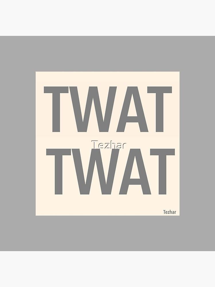 Twat Twat