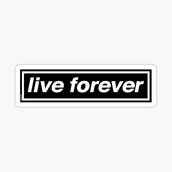 Live Forever [Black Background] - OASIS Band Tribute Sticker
