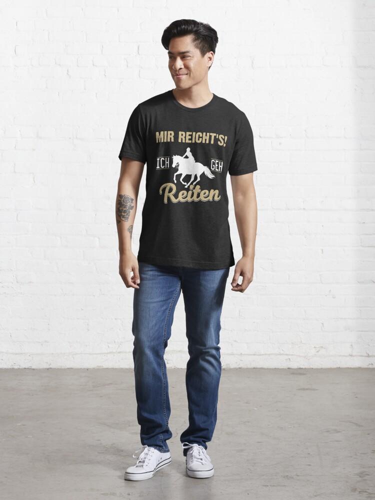 Alternative Ansicht von Mir reicht's! Ich geh reiten - Pferdeliebe Geschenk Essential T-Shirt