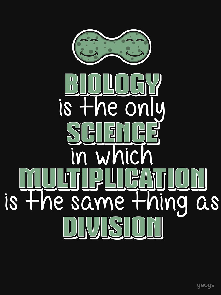 Biology Science Multiplication Division - Funny Biology Jokes Gift von yeoys