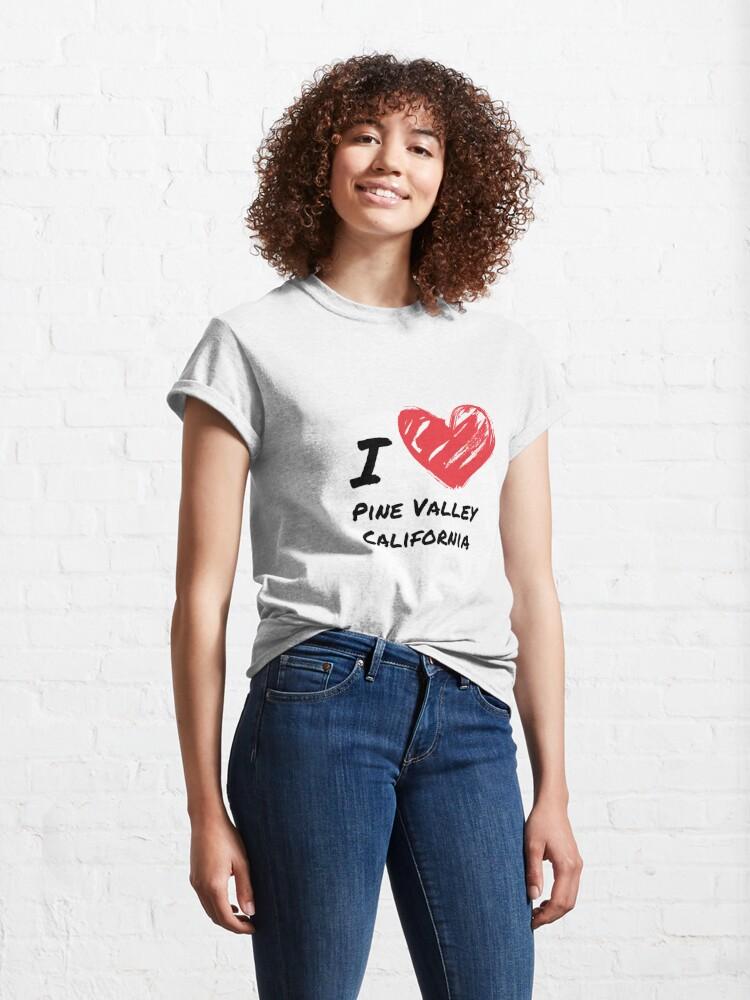 Alternate view of I love Pine Valley California Classic T-Shirt