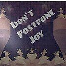 Don't Postpone Joy by Lisa Marie Mercer