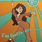 I'm Feelin' Groovy by Izzy Sneed