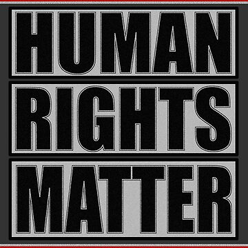 HUMAN RIGHTS MATTER by Paparaw