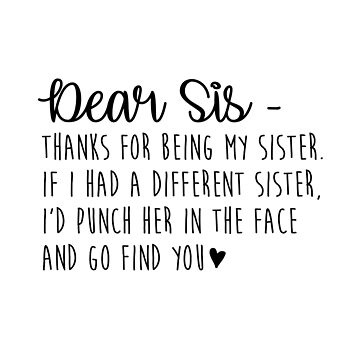 Dear Sis by kjanedesigns