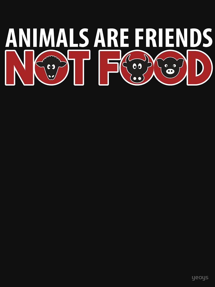 Animals Are Friends Not Food - Funny Go Vegan Quote Gift von yeoys