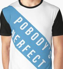 Pobody's Nerfect (Nobody's Perfect) bold text tee Graphic T-Shirt