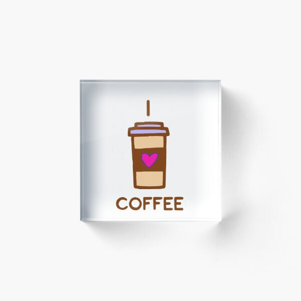 I love Coffee Acrylic Block