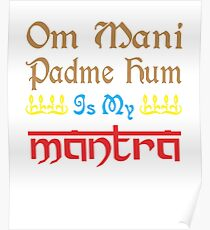 Om Mani Padme Hum Is My Mantra Poster
