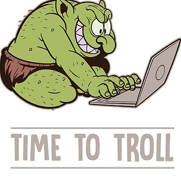 Time to annoy troll by schnibschnab