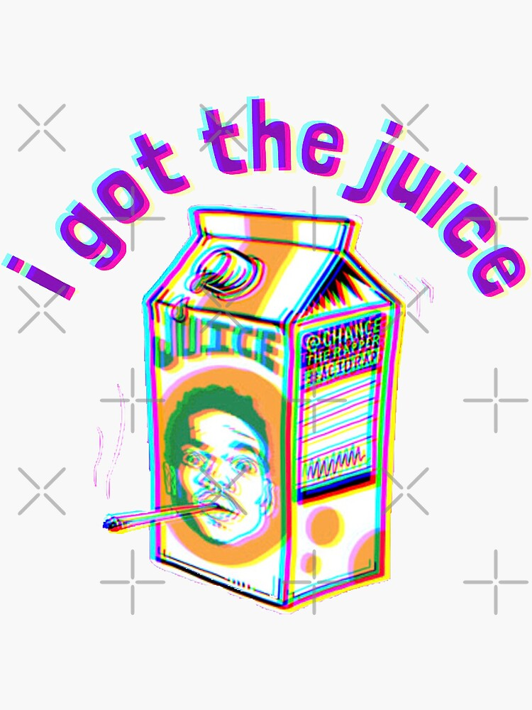 i got the juice chance by jaceyerin