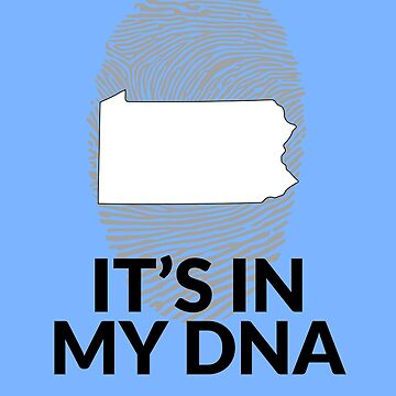 Pennsylvania DNA Shirt for People from Pennsylvania by TrndSttr