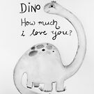 Dino how much I love you by MarleyArt123