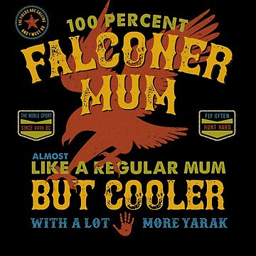 Fun Falconer Mum for Hawking Mums and Falconry Mothers by manbird