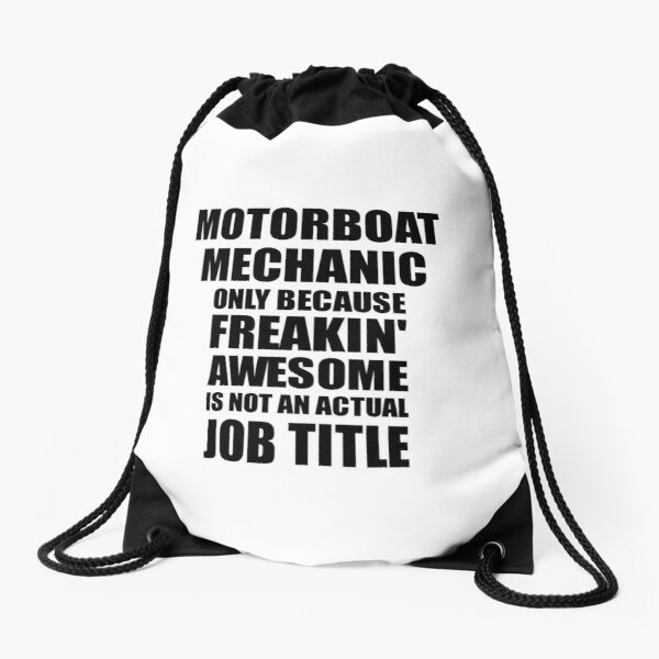 Motorboat Mechanic Freaking Awesome Funny Gift Idea for Coworker Employee Office Gag Job Title Joke Drawstring Bag