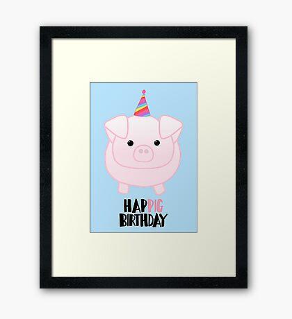 PIG Birthday - Happig birthday - Pun - Party - Gift - Present - Party Pig - Hog - Cute - Fun  Framed Print
