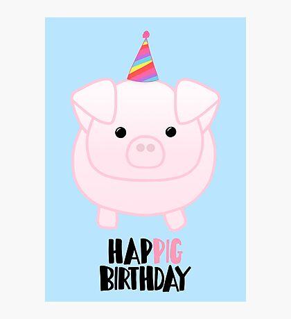 PIG Birthday - Happig birthday - Pun - Party - Gift - Present - Party Pig - Hog - Cute - Fun  Photographic Print