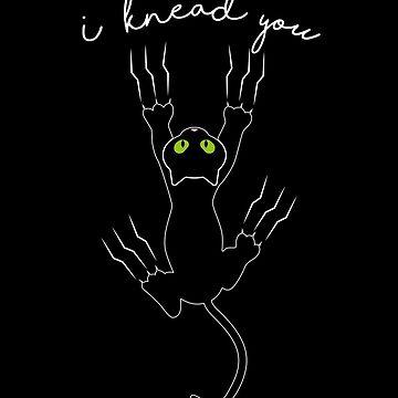 I Knead You by Purpleandorange