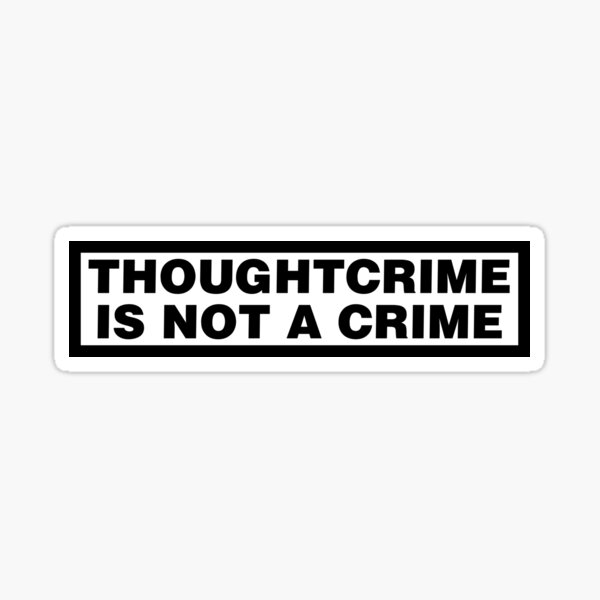 THOUGHTCRIME IS NOT A CRIME Sticker