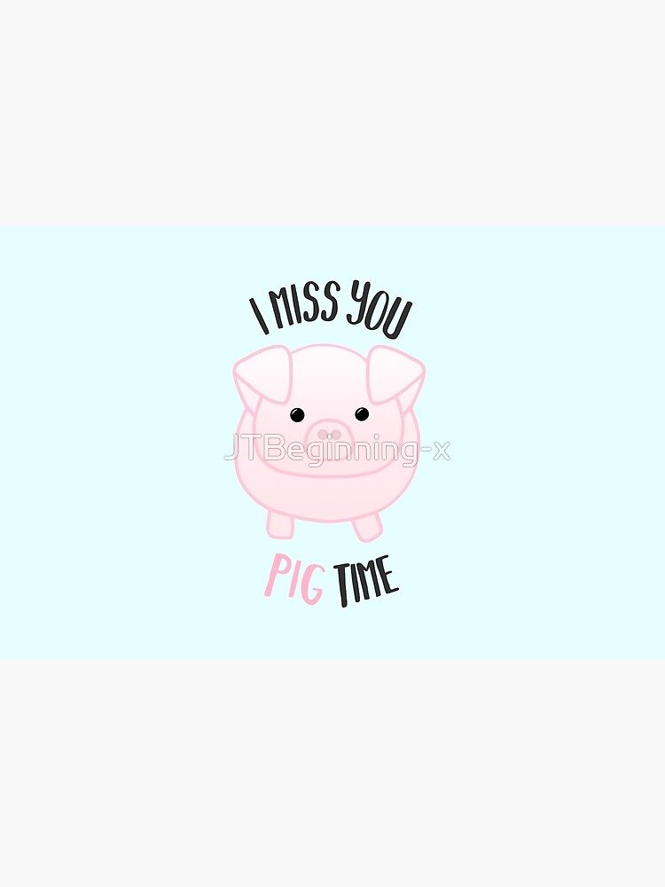 I miss you PIG time - Pig Pun - Cute pig - Pig Gifts - Miss you card - Hog - Adorable - Pink - Blue by JTBeginning-x