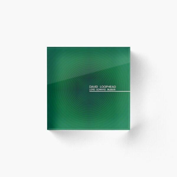 Lord Edward Bleeds (cover) Acrylic Block