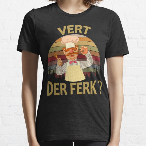 Vert Der Ferk  cook Swedish Chef Funny tshirt  2019 saying Men Women  Essential T-Shirt