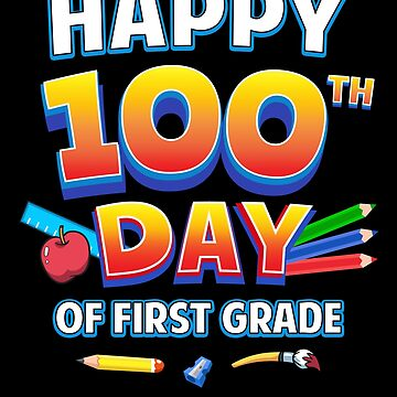 Happy 100th Day of First Grade 1st Grade Teacher Child by JapaneseInkArt
