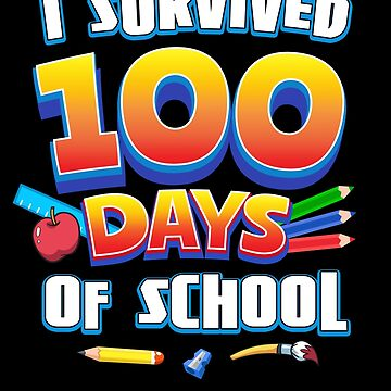 I Survived 100 Days of School Funny Boys Girls Teacher by JapaneseInkArt