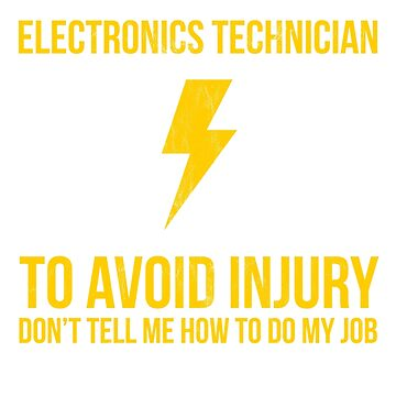Electronics Technician Tshirt by noirty