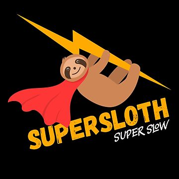 Supersloth Super Slow Funny Cute Sloth Superhero by mrhighsky