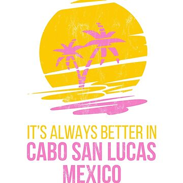 Cabo San Lucas, Mexico - Beach Souvenir Gift T-Shirt by noirty