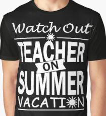 Teacher On Summer Vacation Graphic T-Shirt