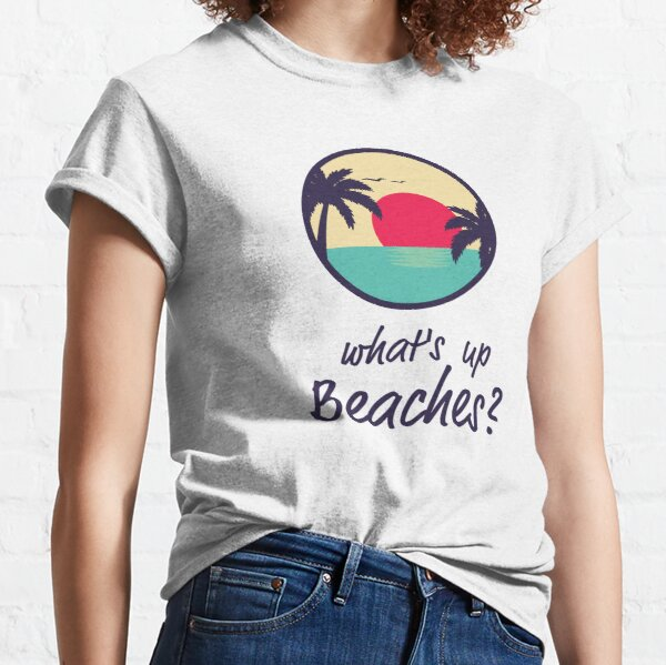 What's Up Beaches  |  Brooklyn 99 Classic T-Shirt