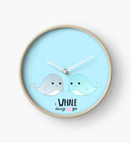 I WHALE always love you - Valentines - Whale Pun - Valentine Pun - Cute - Adorable - Couple - Boyfriend - Girlfriend - Husband - Wife Clock