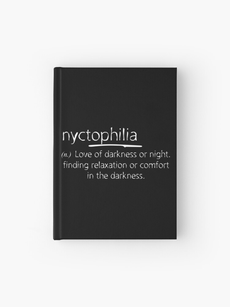 Nyctophilia Meaning Hardcover Journal By Ikaroots Redbubble