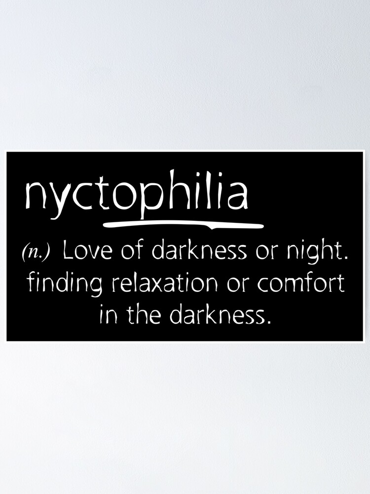 Nyctophilia Meaning Poster By Ikaroots Redbubble
