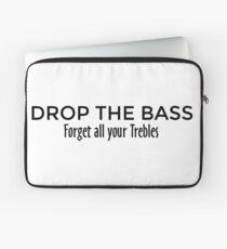 Funda para portátil Drop the Bass - Forget all your Trebles