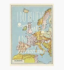 I do believe it's time for another adventure - Europe Photographic Print