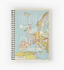 I do believe it's time for another adventure - Europe Spiral Notebook