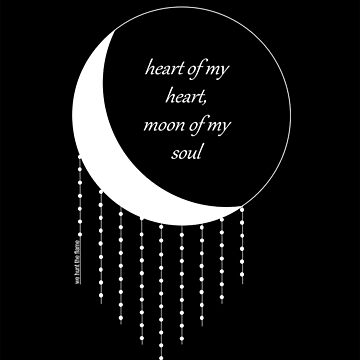 """heart of my heart, moon of my soul"" by avdreaderart"