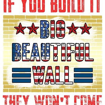 Secure The Border Build The Wall Conservative Gift Bestseller Design by goosedaddy60