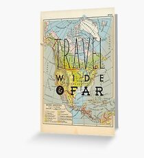 Travel Wide & Far - North America Greeting Card