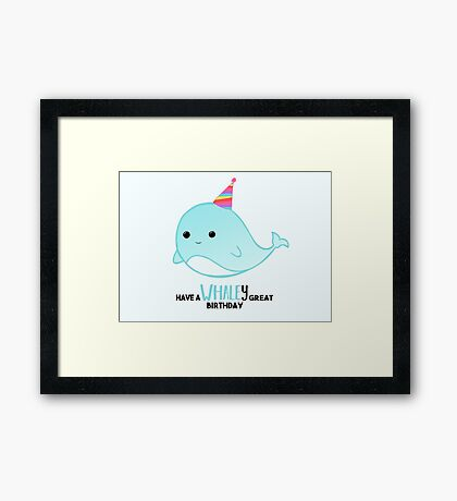 Have a WHALEy great Birthday - Whale Puns - Birthday Puns - Whale Design - Funny - Adorable - Party - Birthday Hat Framed Print