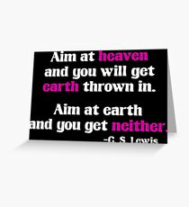 Aim at Heaven and you will get Earth Thrown in Greeting Card