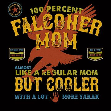 Fun Falconry Mom GIfts and Clothing for Hawking Moms and Falconer Mothers by manbird