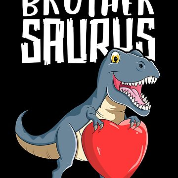 Brothersaurus T-Shirt Valentines Day T Rex Brother Dinosaur by 14thFloor