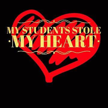Teacher Valentines Day My Students Stole My Heart  by TrndSttr